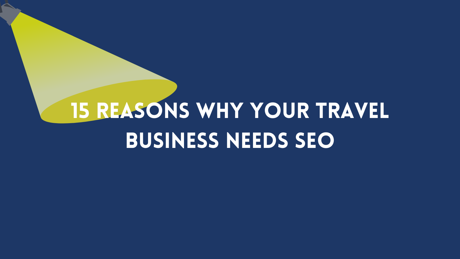 15 reasons why your travel business needs SEO