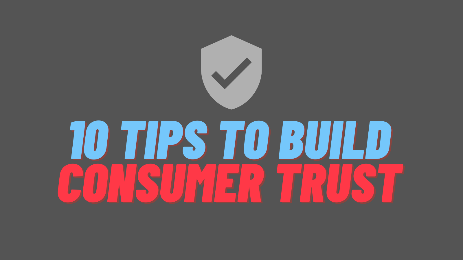 10 tips to build consumer trust
