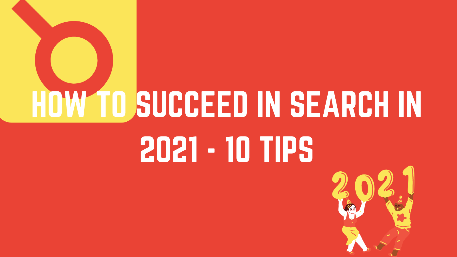 How to succeed in search in 2021 SEO-min