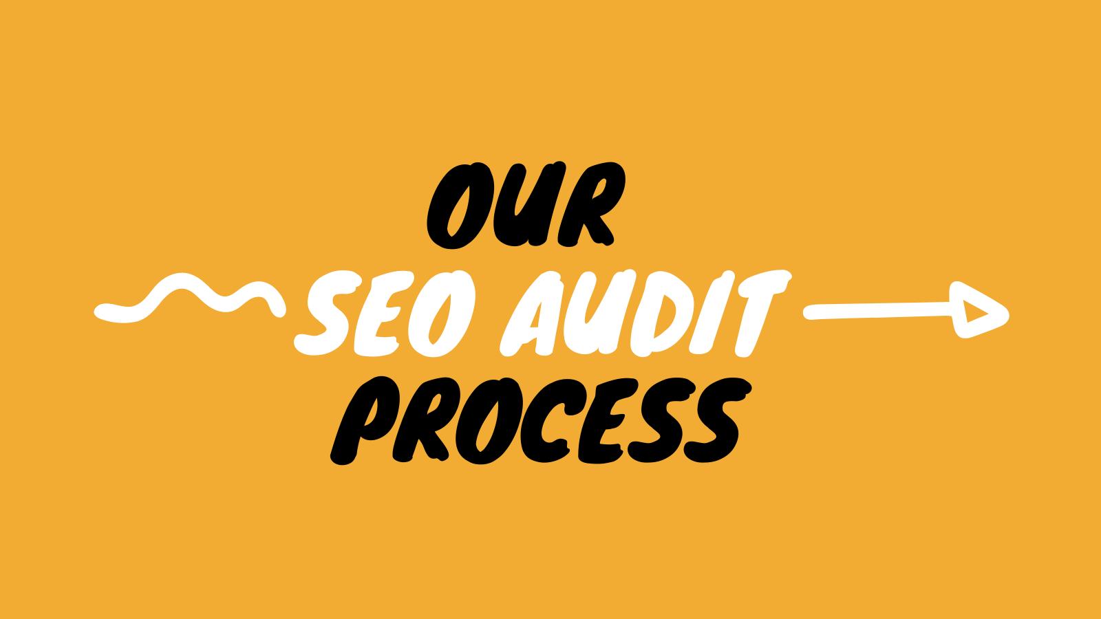 Our seo audit process